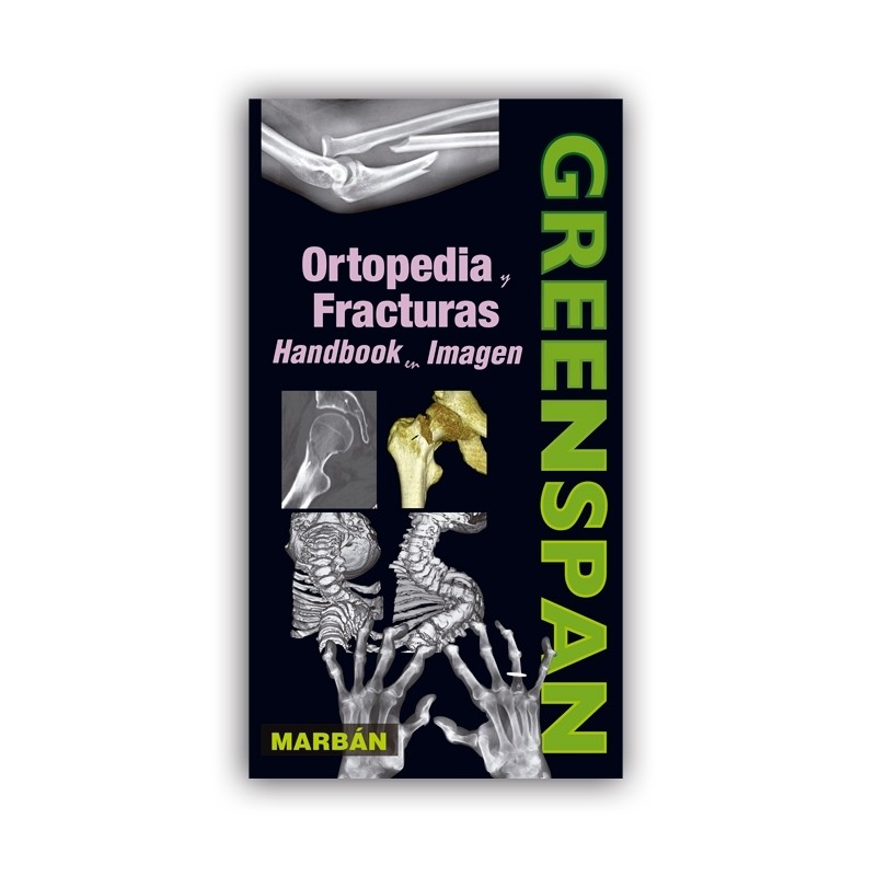 Greenspan - Ortopedia y Fracturas/Handbook en Imagen